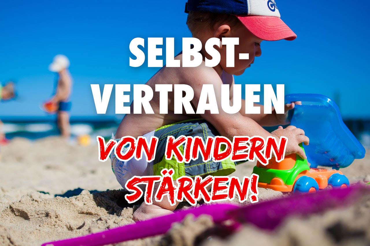 Selbstvertrauen von Kindern stärken - Kind am Strand